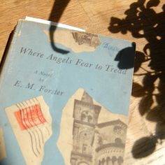 guiltless reading: Lie in it! {Where Angels Fear to Tread by E.M. Forster}