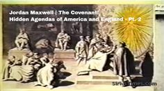 Jordan Maxwell | The Covenant: Hidden Agendas of America and England - P...