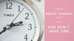 Πώς να ασχοληθείς με το bullet journal όταν δεν έχεις χρόνο  How to bullet journal when you do not have time