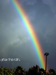 After the storm, comes the rainbow. I live for that <3