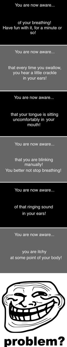 You are now aware...