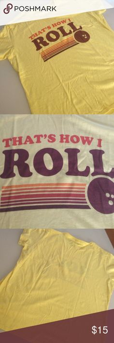 """Novelty t shirt """"that's how I Roll"""" bowling  tee Yellow retro vibe t-shirt 100% cotton. No holes or stains. Had ladies size but I think is unisex shirt. Gildan Tops Tees - Short Sleeve"""