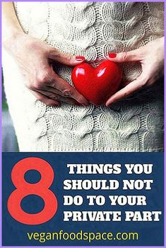 8 Things You Should Not Do To Your Private Part Natural Life, Natural Living, Natural Healing, Healthy Tips, Healthy Recipes, Healthy Food, Home Remedies, Natural Remedies, Private Parts
