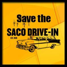 Saco Drive-in  969 Portland Rd Saco, ME Save the Drive In