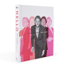 Hello, My Name Is Paul Smith: Fashion And Other Stories, Skira Rizzoli 2013.