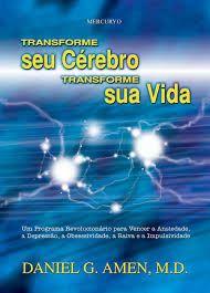 Dica de livro: Transforme SEU CÉREBRO transforme SUA VIDA