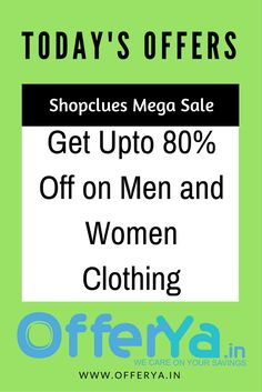 Shopclues Mega Sale : Get Upto 80% Off on Men and Women Clothing