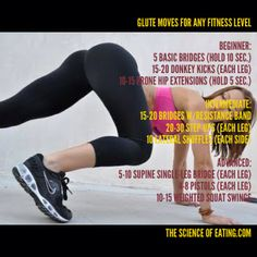 Wanting to shape those glutes for a better summer body, but not sure what to do? Here are 3 great moves for each skill level! You can either pick your skill level and perform each exercise 3-5 times, or try all of the moves 2-3 times for a fantastic workout. For those of you who don't know what the moves are, please Google the names to locate picture and video demonstrations.