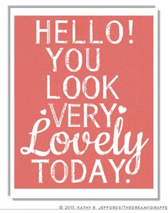 Hello You Look Lovely Today Typographic Print. Art For Bedroom.