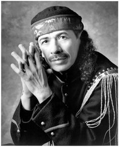 Carlos Santana, from Jalisco, like me. An extremely wonderful musician, songwriter and vocalist.