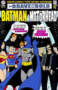 Great Comics That Never Happened: Batman &. - Great Comics That Never Happened: Batman & Motörhead The Brave and the Bold Story: Chris Sims Art: Rusty Shackles 22 pp, Full Color When the Justice League of America refuses to. Batman Comic Books, Batman Comics, Comic Books Art, Comic Art, Dc Comics, Horror Comics, Heavy Metal, Brave And The Bold, Nerd