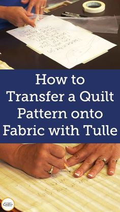 Kelly talks about several different types of pens that can be used for this step of the process, and explains that the most important part is being able to clearly see the pattern once the tulle is removed from on top of the pattern piece. Once the pattern has been traced, Kelly shows how to transfer a quilt pattern onto fabric.