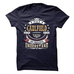 CAULFIELD .Its a CAULFIELD Thing You Wouldnt Understand - T Shirt, Hoodie, Hoodies, Year,Name, Birthday #name #tshirts #CAULFIELD #gift #ideas #Popular #Everything #Videos #Shop #Animals #pets #Architecture #Art #Cars #motorcycles #Celebrities #DIY #crafts #Design #Education #Entertainment #Food #drink #Gardening #Geek #Hair #beauty #Health #fitness #History #Holidays #events #Home decor #Humor #Illustrations #posters #Kids #parenting #Men #Outdoors #Photography #Products #Quotes #Science…