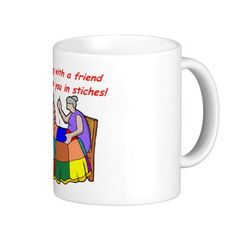 Quilting with a friend will keep you in stitches! ---- Quilting with a friend-1 coffee mugs (https://twitter.com/HawCreekShop/status/529641488129748992) (http://haw-creek.com/shop/sold-15/)