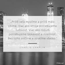 Výsledok vyhľadávania obrázkov pre dopyt citáty po slovensky Charlie Chaplin, Motto, Quotes, Qoutes, Quotations, Mottos, Sayings