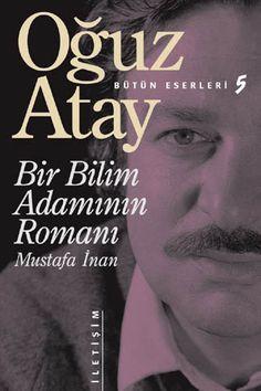 Oğuz Atay Bir Bilim Adamının Romanı http://oznurdogan.com/2012/03/03/bir-bilim-adaminin-romani/