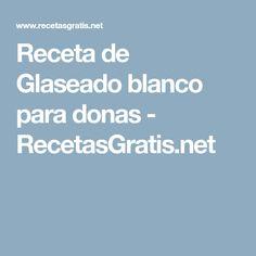Receta de Glaseado blanco para donas - RecetasGratis.net