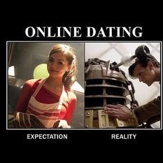 Wait... The Dalek or the Doctor? I might even date the Dalek, because I know the Doctor wouldn't be too far behind. ;-)