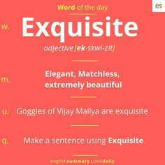 Exquisite Meaning in English, Pronunciation and Use English Vocabulary Words, English Phrases, Learn English Words, English Idioms, English Writing Skills, English Lessons, English Vinglish, French Lessons, Spanish Lessons