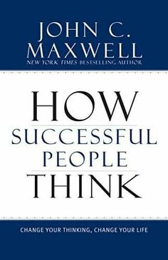 How Successful People Think: Change Your Thinking, Change Your Life, a book by John Maxwell Good Books, Books To Read, My Books, Amazing Books, John Maxwell Books, Personal Development Books, Leadership Development, Inspirational Books, Inspirational Readings