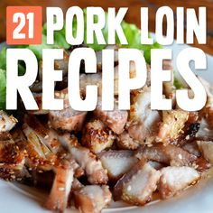 21 Mouthwatering Pork Loin Recipes- I can't get enough of these.