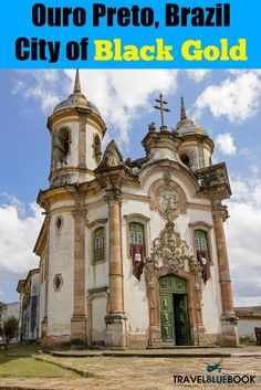 "Translated as ""Black Gold,"" Ouro Preto, Brazil is a former mining town and UNESCO World Heritage Site. Come for Caraval, stay for the Baroque architecture!"