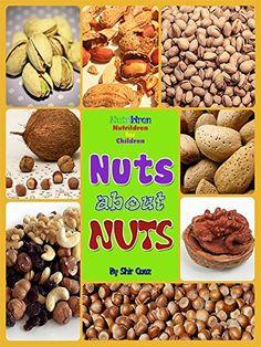 Childrens Book : Nuts about Nuts (Nutrildren - Nutrition for Children 1) by Shir Guez http://www.amazon.com/dp/B00YKIPRJC/ref=cm_sw_r_pi_dp_II3Evb1R24X9C