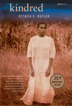 Octavia Butler's _Kindred_: Fuses African American literature with Science Fiction - if you can imagine that.