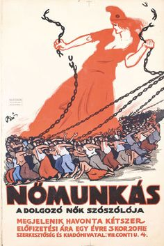 "Mihály Bíró, Nomunkas (magazine) ""An Advocate for Working Women"" Retro Posters, Cool Posters, Vintage Posters, Biro, Communism, Working Woman, Illustrations And Posters, Hungary, Budapest"