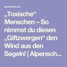 """""""Toxische"""" Menschen – So nimmst du diesen """"Giftzwergen"""" den Wind aus den Segeln!   Alpenschau.com"""