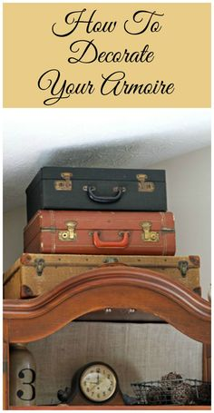 4 different ways to decorate that awkward space above your armoire.