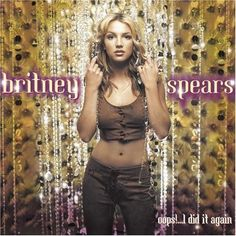 Opps I Did It Again by Britney Spears