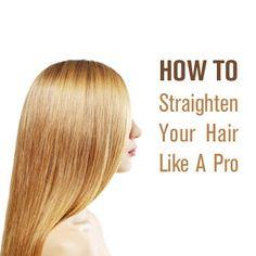 Straighten #Hair Like A Pro #blog post #beauty