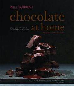 Chocolate at Home: Amazon.co.uk: Will Torrent: Books