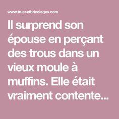 Il surprend son épouse en perçant des trous dans un vieux moule à muffins. Elle était vraiment contente! - Trucs et Bricolages