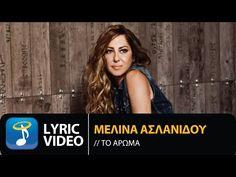 Μελίνα Ασλανίδου - Το Άρωμα | Melina Aslanidou - To Aroma (Official Lyric Video HQ) - YouTube Greek Music, Old And New, Female, Youtube, Beautiful, Youtubers, Youtube Movies