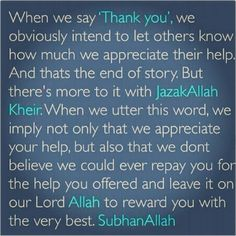 "The reason why you'll most likely hear me say ""Jazak Allah Khair"" instead of a simple ""thank you"" :)"
