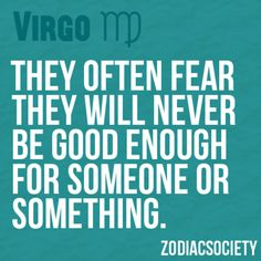 sad, but true. Though, isn't this true for many people (not just limited to 'Virgos')?