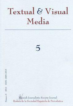 Textual & visual media : revista de la Sociedad Española de Periodística = Spanish Journalistic Society journal