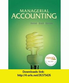 Managerial Accounting Value Pack (includes Accounting TIPS  MyAccountingLab with E-Book Student Access ) (9780138145859) Linda S. Bamber, Karen Braun, Walter T. Harrison , ISBN-10: 0138145857  , ISBN-13: 978-0138145859 ,  , tutorials , pdf , ebook , torrent , downloads , rapidshare , filesonic , hotfile , megaupload , fileserve