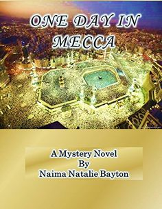 One Day in Mecca (The Mystic Shaykhs Book 1) by Naima Nat... https://www.amazon.com/dp/B01GUNVELY/ref=cm_sw_r_pi_dp_x_dms9yb2XNTEE6