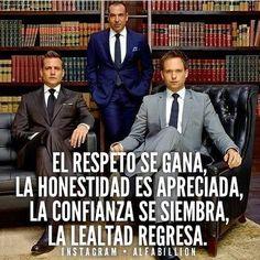 El respeto se gana, la honestidad se aprecia, la confianza se siembra Inspirational Phrases, Motivational Quotes, Suits Serie, Coaching, Quotes En Espanol, Millionaire Quotes, Spanish Quotes, Super Powers, Best Quotes