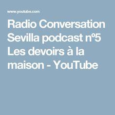 Radio Conversation Sevilla podcast nº5 Les devoirs à la maison - YouTube