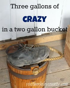 Three gallons of crazy in a two gallon bucket #southern