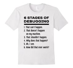 2a7677631f7f Amazon.com  6 Stages of Debugging - Computer Programmer Shirt Black Text   Clothing