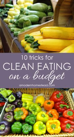 Clean eating on a budget can be stressful, but with these 10 tricks, you and your family will be eating better than ever before and saving a ton of money in the process!