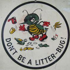 Original 1960's Litter Bug Street Sign Don'T Be A Litter Bug Junk Smoking Bug | eBay