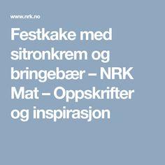 Festkake med sitronkrem og bringebær – NRK Mat – Oppskrifter og inspirasjon