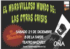 "21/12 Teatro ""El maravilloso mundo de las otras crisis"" Oña 20:00h Teatro Nazaret"