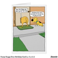 Shop Funny Doggy Door Birthday Card created by chuckink. Personalize it with photos & text or purchase as is! Birthday Wishes For Men, Funny Birthday Cards, Birthday Stuff, Birthday Greetings, Funny Greeting Cards, Funny Cards, Russian Blue Kitten, Old Age Humor, Animal Fails